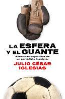 Julio César Iglesias: La esfera y el guante