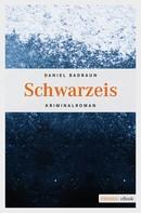 Daniel Badraun: Schwarzeis ★★★★