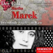 Truecrime - Der blonde Engel von Wien (Der Fall Martha Marek)