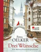 Petra Oelker: Drei Wünsche ★★★★