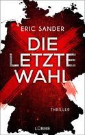 Eric Sander: Die letzte Wahl ★★★★