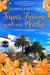 Tapas, Träume und ein Macho - Ein Gran Canaria Roman