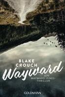 Blake Crouch: Wayward ★★★★★