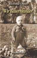 Roswitha Gruber: Wir Bauernkinder ★★★★★