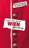 Martin Buchgraber: Wien - Im Beisl Ihrer Majestät - ein Heimatbuch ★★★★