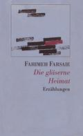 Fahimeh Farsaie: Die gläserne Heimat