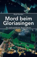 Birgit Davidian: Mord beim Gloriasingen