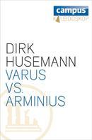 Dirk Husemann: Varus vs. Arminius ★★★★