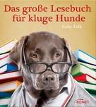 Gaby Falk: Das große Lesebuch für kluge Hunde ★★★★
