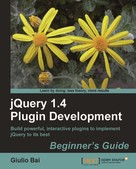 Giulio Bai: jQuery 1.4 Plugin Development Beginner's Guide