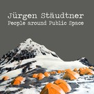 Jürgen Stäudtner: People around Public Space