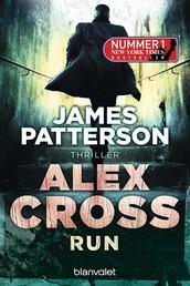 Run - Alex Cross 19 - Thriller