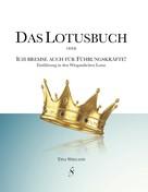 Tina Wiegand: Das Lotusbuch - Ich bremse auch für Führungskräfte