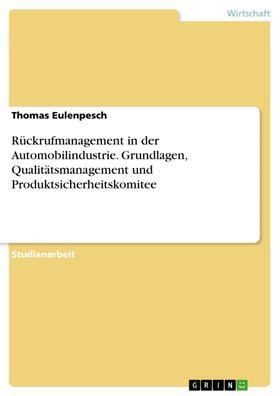 Rückrufmanagement in der Automobilindustrie. Grundlagen, Qualitätsmanagement und Produktsicherheitskomitee