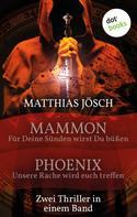 Matthias Jösch: Mammon - Für deine Sünden sollst du büßen & Phoenix - Unsere Rache wird euch treffen ★★★