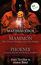 Mammon - Für deine Sünden sollst du büßen & Phoenix - Unsere Rache wird euch treffen - Zwei Thriller in einem Band