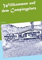 Kentin Spark: Willkommen auf dem Campingplatz