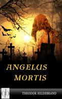 Theodor Hildebrand: Angelus Mortis ★★