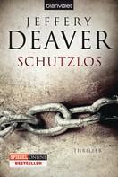 Jeffery Deaver: Schutzlos ★★★★