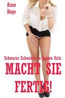 Anne Hope: Macht sie fertig! - Schwarze Schwänze in jungen Girls ★★★★★