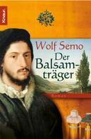 Wolf Serno: Der Balsamträger ★★★