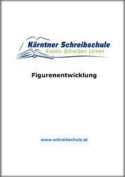 Figurenentwicklung - E-Book zum Kurs der Kärntner Schreibschule