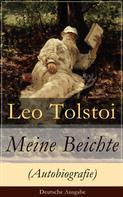 Leo Tolstoi: Meine Beichte (Autobiografie) - Deutsche Ausgabe ★★★★