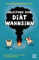Ronny Tekal: Anleitung zum Diätwahnsinn