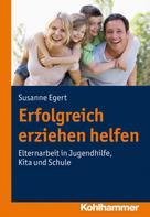 Susanne Egert: Erfolgreich erziehen helfen ★★★