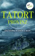 Rudolf Jagusch: Tatort: Provinz - Drei Krimis in einem E-Book ★★★★