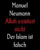 Manuel Neumann: Allah existiert nicht ★