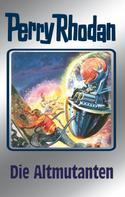 Clark Darlton: Perry Rhodan 65: Die Altmutanten (Silberband) ★★★★