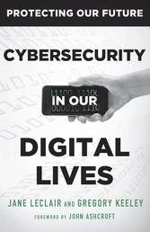 Cybersecurity in Our Digital Lives