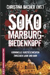 SOKO Marburg-Biedenkopf - Kriminelle Kurzgeschichten zwischen Lahn und Ohm