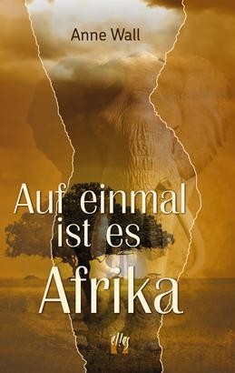 Auf einmal ist es Afrika