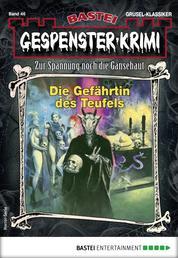 Gespenster-Krimi 46 - Horror-Serie - Die Gefährtin des Teufels