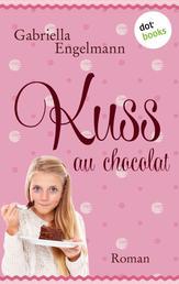 Kuss au Chocolat - Roman