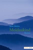 Jutta Mehler: Moldaukind ★★★★★