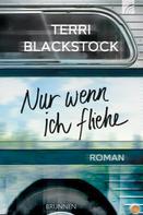 Terri Blackstock: Nur wenn ich fliehe ★★★★