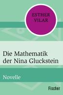 Esther Vilar: Die Mathematik der Nina Gluckstein