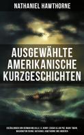 Nathaniel Hawthorne: Ausgewählte amerikanische Kurzgeschichten