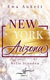 New York – Arizona: Helle Stunden - Liebesroman