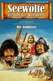 Seewölfe - Piraten der Weltmeere 746 - Die Goldinsel