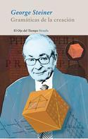 George Steiner: Gramáticas de la creación