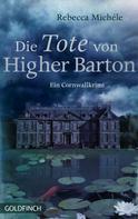 Rebecca Michéle: Die Tote von Higher Barton ★★★★