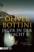 Oliver Bottini: Jäger in der Nacht ★★★★★