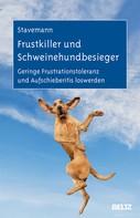 Harlich H. Stavemann: Frustkiller und Schweinehundbesieger ★★★