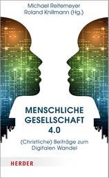 Menschliche Gesellschaft 4.0 - (Christliche) Beiträge zum Digitalen Wandel