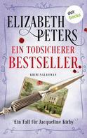 Elizabeth Peters: Ein todsicherer Bestseller: Ein Fall für Jacqueline Kirby - Band 4 ★★★★★