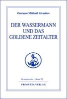 Omraam Mikhaël Aïvanhov: Der Wassermann und das Goldene Zeitalter - Teil 2